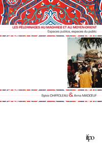 Les pèlerinages au Maghreb et au Moyen-Orient, ESPACES PUBLICS, ESPACES DU PUBLIC