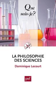 La philosophie des sciences, « Que sais-je ? » n° 3624