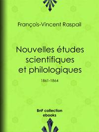 Nouvelles ?tudes scientifiques et philologiques, 1861-1864