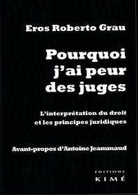 POURQUOI J'AI PEUR DES JUGES, L'interprétation du droit et les principes juridiques