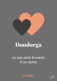 Dondorga, 32 ans avec le coeur d'un autre