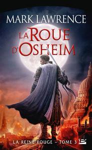 La Roue d'Osheim, La Reine Rouge, T3