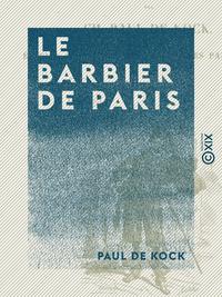 Le Barbier de Paris - Suivi d'Une maison où l'on a peur