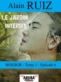 Le jardin interdit, tome 1, épisode 6 (dernier épisode) (Bekhor)
