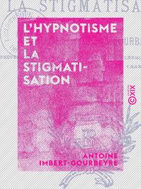 L'Hypnotisme et la Stigmatisation