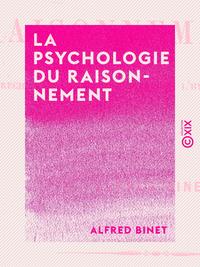 La Psychologie du raisonnement, Recherches exp?rimentales par l'hypnotisme