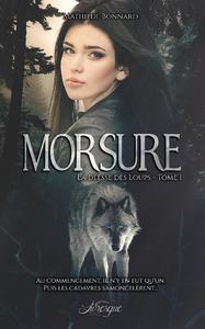 Morsure, La Déesse des Loups, tome 1