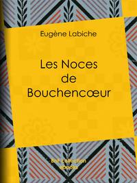 Les Noces de Bouchencoeur