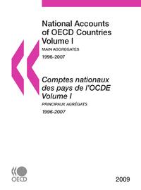 Comptes nationaux des pays de l'OCDE 2009, Volume I, Principaux agrégats
