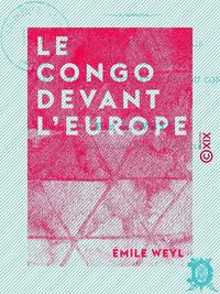 Le Congo devant l'Europe, Le trait? anglo-portugais - La mission de Brazza - L'Association internationale du Congo