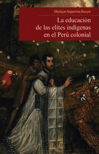 Livre numérique La educación de las elites indígenas en el Perú colonial