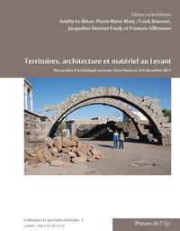 Territoires, architecture et matériel au Levant