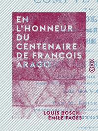 En l'honneur du centenaire de François Arago, COMPTE-RENDU DE LA SÉANCE SOLENNELLE QUI A EU LIEU LE SAMEDI 27 FÉVRIER 1886