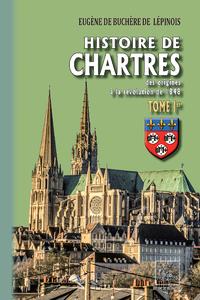 Histoire de Chartres (Tome Ier : des origines au XIVe siècle)