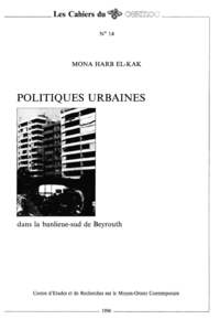 Livre numérique Politiques urbaines dans la banlieue-sud de Beyrouth