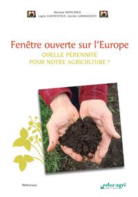 Fenêtre ouverte sur l'Europe (ePub), Quelle pérennité pour notre agriculture ?