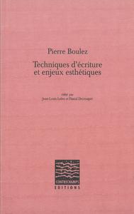 Livre numérique Pierre Boulez, Techniques d'écriture et enjeux esthétiques