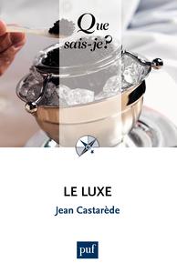 Le luxe, « Que sais-je ? » n° 2687