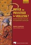 Livre numérique Priver ou privatiser la vieillesse ?