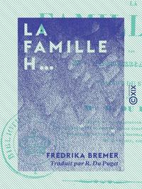 La Famille H... - Tableaux de la vie priv?e, Tableaux de la vie priv?e