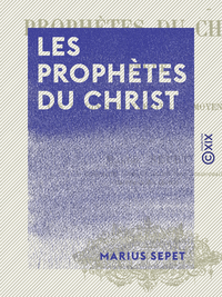 Les Proph?tes du Christ