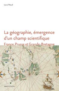 Livre numérique La géographie, émergence d'un champ scientifique