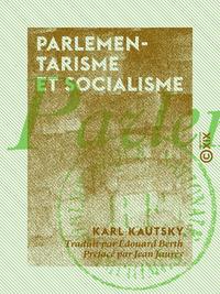 Parlementarisme et Socialisme, ?tude critique sur la l?gislation directe par le peuple