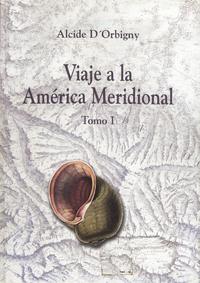 Livre numérique Viaje a la América Meridional. Tomo I