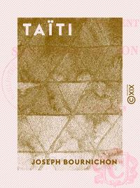 Taïti - Son présent, son passé et son avenir