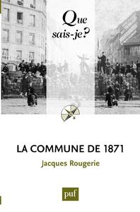 La Commune de 1871, « Que sais-je ? » n° 581