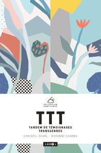 Livre numérique TTT : TANDEM DE TÉMOIGNAGES TRANSGENRES