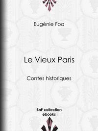 Le Vieux Paris, Contes historiques