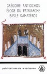 Livre numérique Grégoire Antiochos. Éloge du patriarche Basile Kamatèros