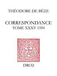 Correspondance. Tome XXXV (1594)