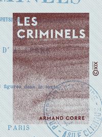 Les Criminels, CARACTÈRES PHYSIQUES ET PSYCHOLOGIQUES