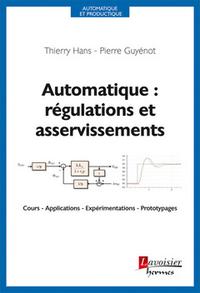 Livre numérique Automatique : régulations et asservissements : Cours - Applications - Expérimentations - Prototypages