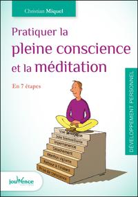 Pratiquer la pleine conscience et la méditation