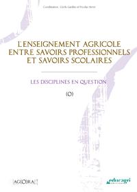 Enseignement agricole entre savoirs professionnels et savoirs scolaires (L'), Les disciplines en question (ePub)