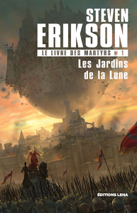 Les Jardins de la Lune, Le Livre des Martyrs, T1