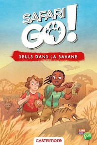 Seuls dans la savane - un roman Safari Go !