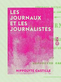 Les Journaux et les Journalistes, Depuis 1848 jusqu'? nos jours