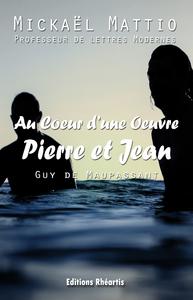 Au Coeur d'une oeuvre - Pierre et Jean (Guy de Maupassant) - Analyse Seule