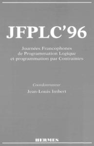 JFPLC '96 : Journées Francophones de Programmation Logique et Programmation par contraintes