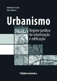 Urbanismo, Regime jurídico da urbanização e edificação