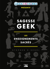 Sagesse Geek : les enseignements sacrés