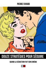 12 stratégies pour séduire, Quand la séduction fait son cinéma