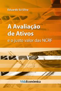 A Avaliação de Ativos, e o justo valor das NCRF
