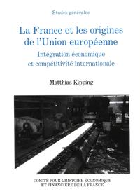 Livre numérique La France et les origines de l'Union européenne