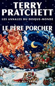 Les annales du Disque-monde. Volume 20, Le père Porcher