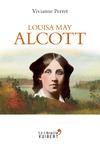 Livre numérique Louisa May Alcott - La mère des filles du docteur March - 1832-1888
